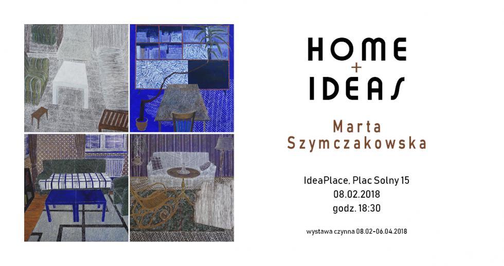 Wystawa malarstwa Marty Szymaczakowskiej HOME + IDEAS oraz HOME DECOR SWAP