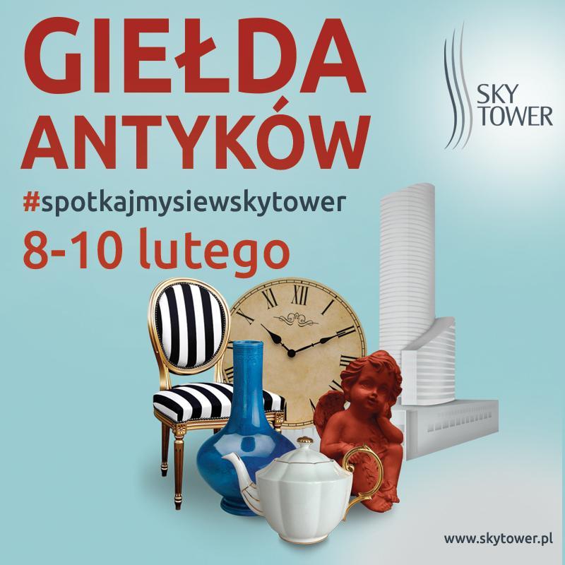 Lutowa Giełda Antyków iStaroci wSky Tower